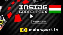 Inside Grand Prix 2016: Hungary - Part 1 & 2
